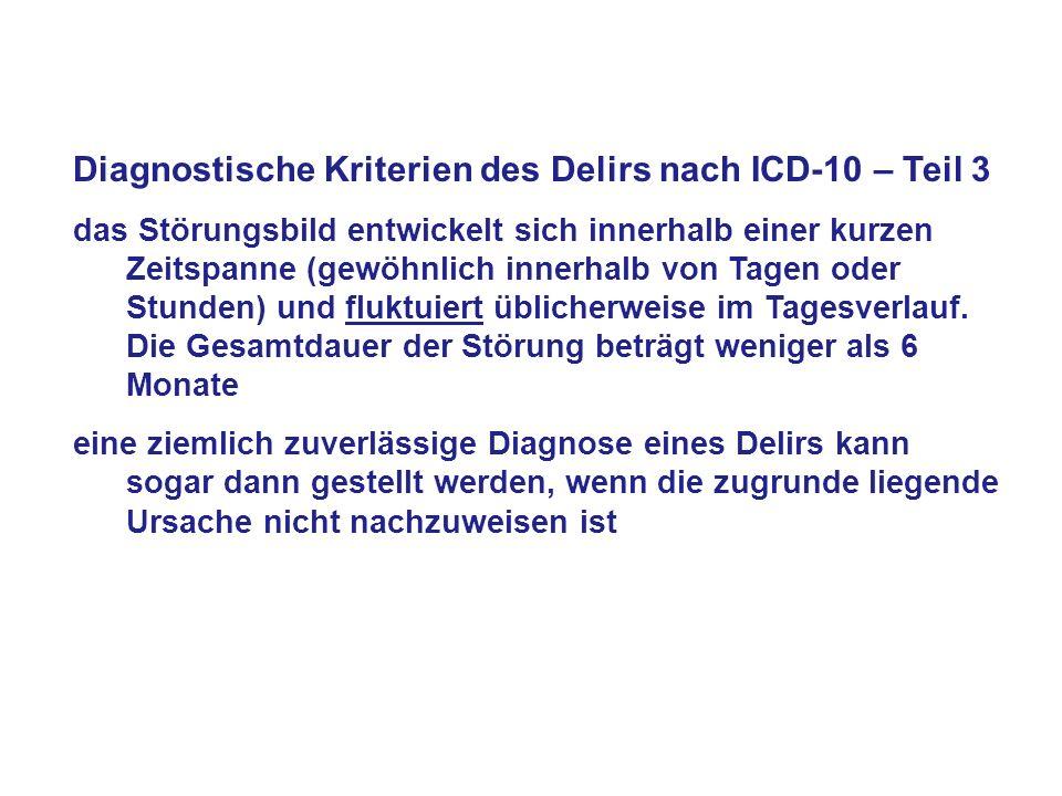 Diagnostische Kriterien des Delirs nach ICD-10 – Teil 3 das Störungsbild entwickelt sich innerhalb einer kurzen Zeitspanne (gewöhnlich innerhalb von T