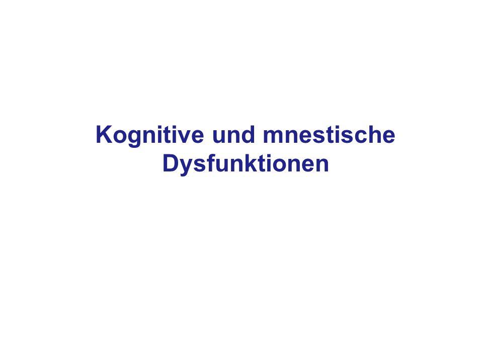 Kognitive und mnestische Dysfunktionen