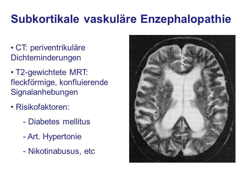 Subkortikale vaskuläre Enzephalopathie CT: periventrikuläre Dichteminderungen T2-gewichtete MRT: fleckförmige, konfluierende Signalanhebungen Risikofa