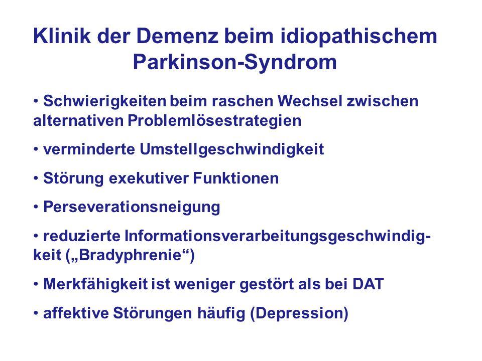 Klinik der Demenz beim idiopathischem Parkinson-Syndrom Schwierigkeiten beim raschen Wechsel zwischen alternativen Problemlösestrategien verminderte U
