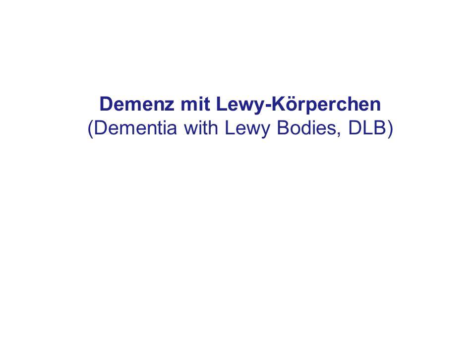 Demenz mit Lewy-Körperchen (Dementia with Lewy Bodies, DLB)