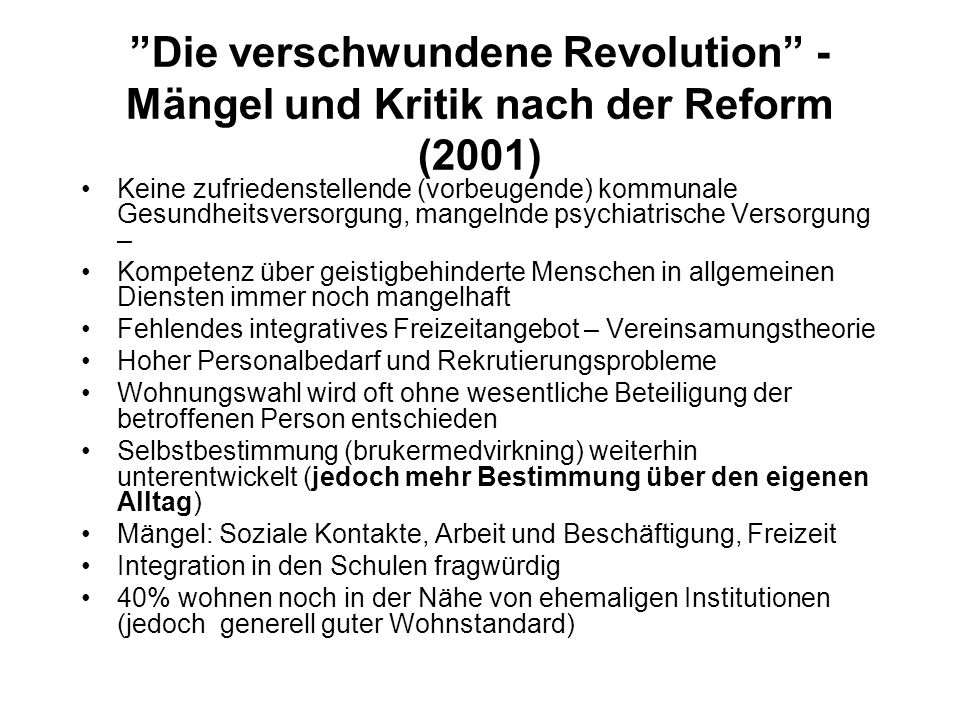 Die verschwundene Revolution - Mängel und Kritik nach der Reform (2001) Keine zufriedenstellende (vorbeugende) kommunale Gesundheitsversorgung, mangel