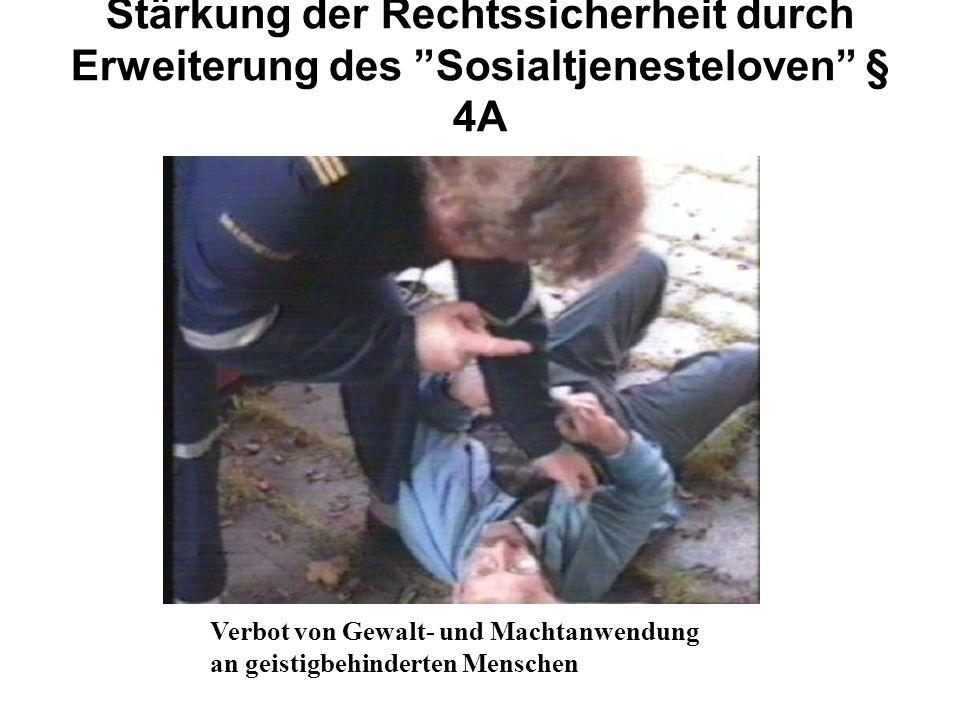 Stärkung der Rechtssicherheit durch Erweiterung des Sosialtjenesteloven § 4A Verbot von Gewalt- und Machtanwendung an geistigbehinderten Menschen