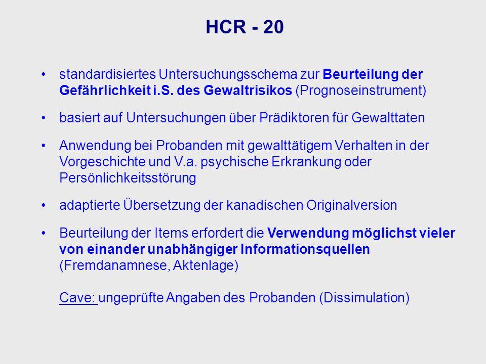 standardisiertes Untersuchungsschema zur Beurteilung der Gefährlichkeit i.S. des Gewaltrisikos (Prognoseinstrument) basiert auf Untersuchungen über Pr