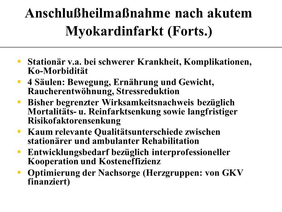 Anschlußheilmaßnahme nach akutem Myokardinfarkt (Forts.) Stationär v.a.