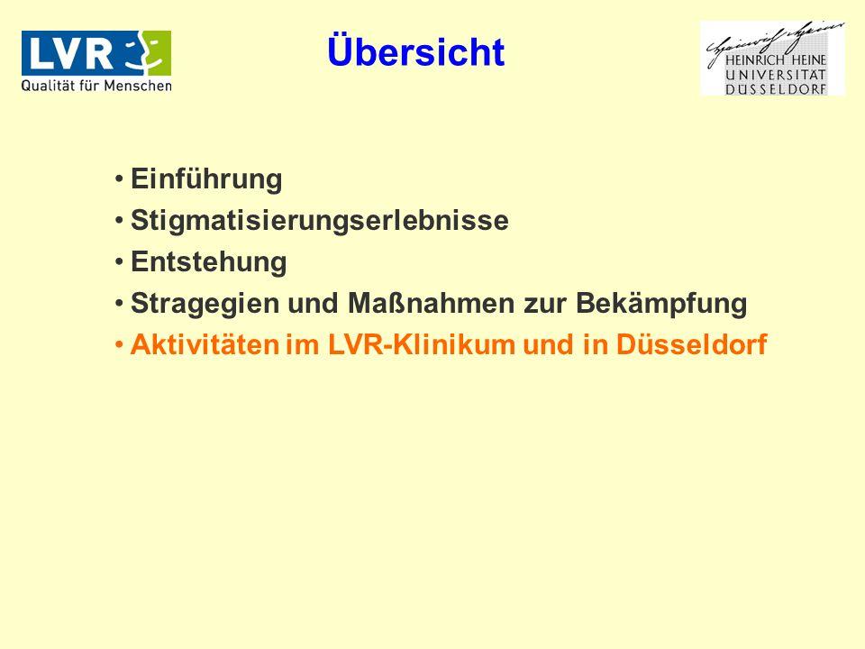 Einführung Stigmatisierungserlebnisse Entstehung Stragegien und Maßnahmen zur Bekämpfung Aktivitäten im LVR-Klinikum und in Düsseldorf Übersicht