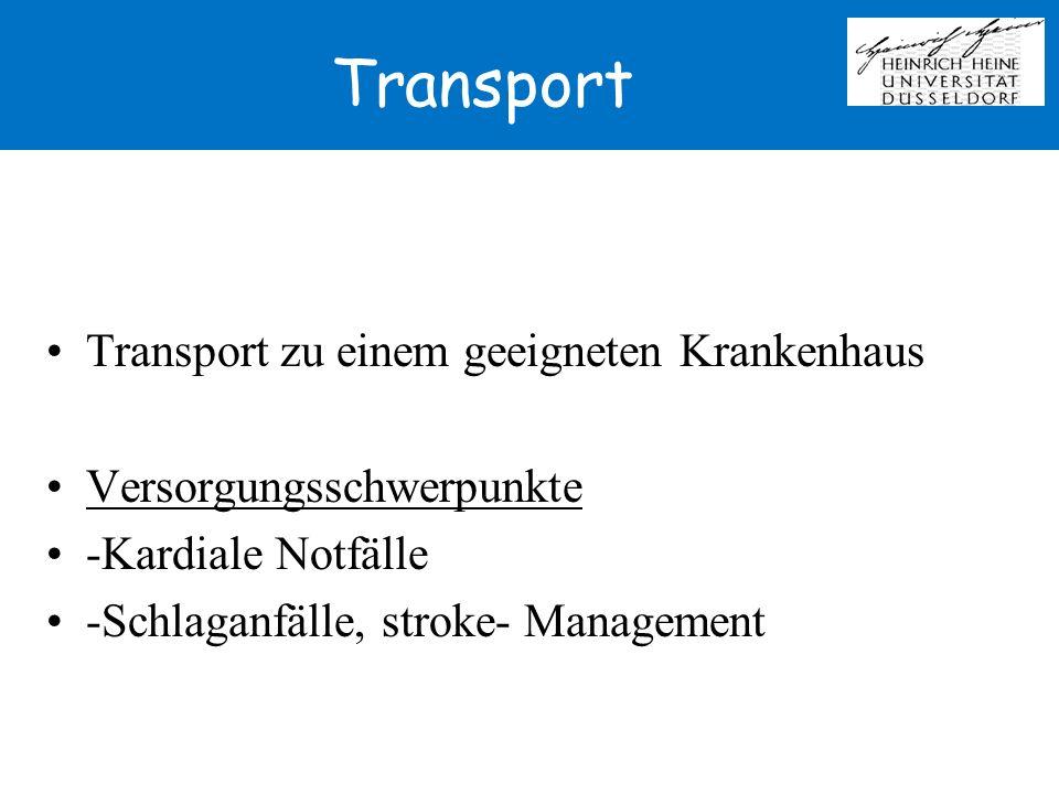 Transport Transport zu einem geeigneten Krankenhaus Versorgungsschwerpunkte -Kardiale Notfälle -Schlaganfälle, stroke- Management