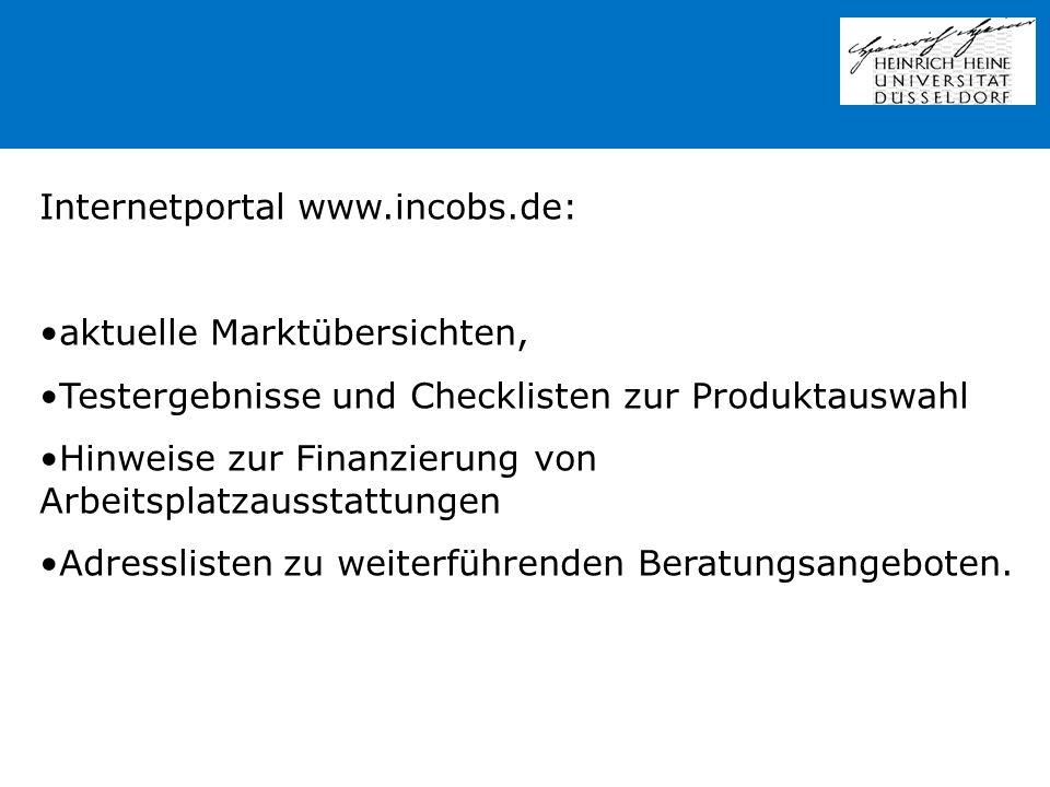 Internetportal www.incobs.de: aktuelle Marktübersichten, Testergebnisse und Checklisten zur Produktauswahl Hinweise zur Finanzierung von Arbeitsplatza