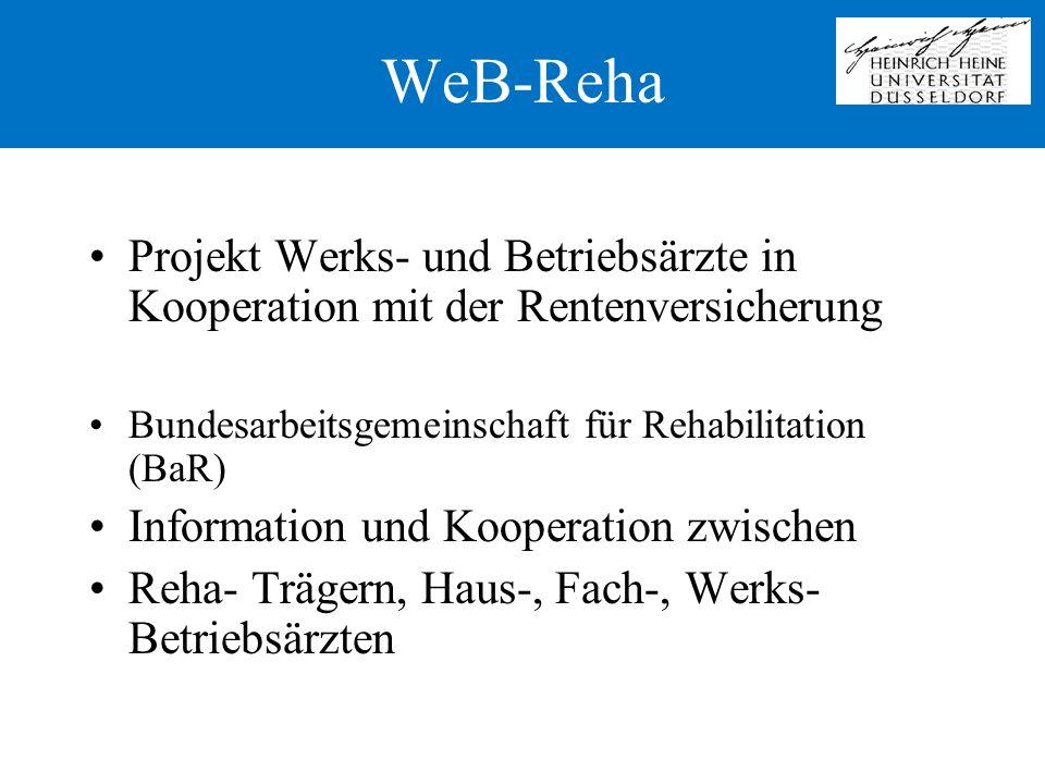 WeB-Reha Projekt Werks- und Betriebsärzte in Kooperation mit der Rentenversicherung Bundesarbeitsgemeinschaft für Rehabilitation (BaR) Information und