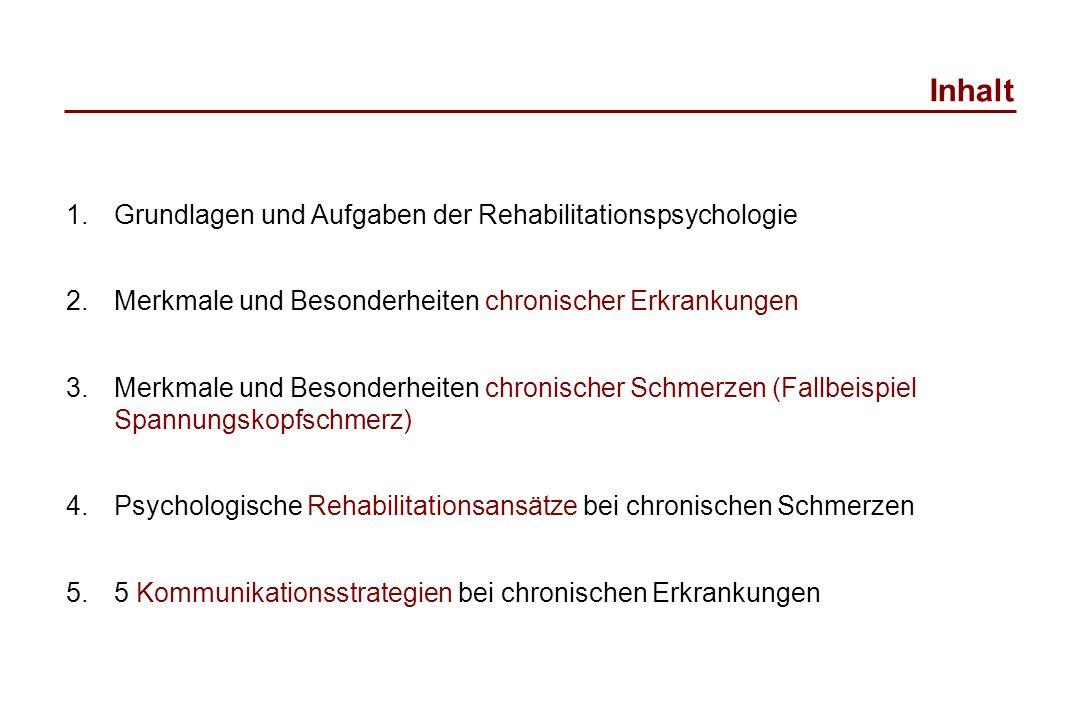 Inhalt 1.Grundlagen und Aufgaben der Rehabilitationspsychologie 2.Merkmale und Besonderheiten chronischer Erkrankungen 3.Merkmale und Besonderheiten c