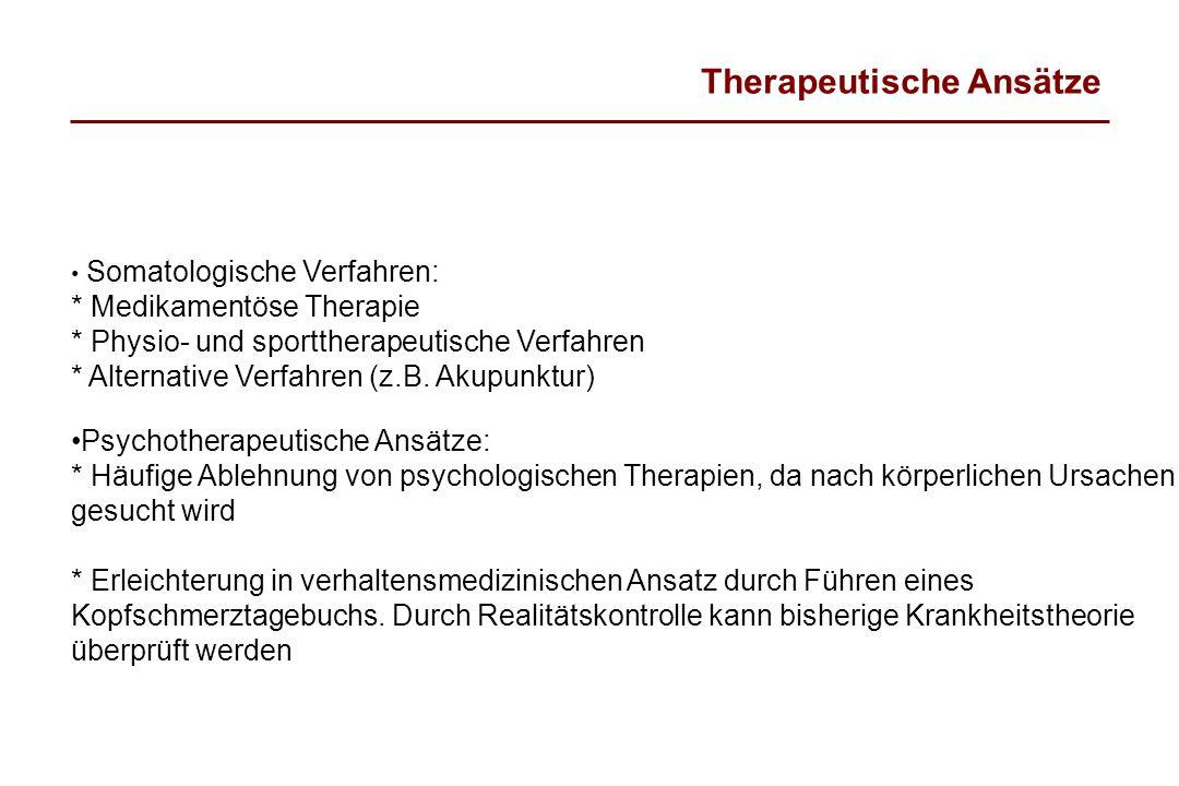 Therapeutische Ansätze Somatologische Verfahren: * Medikamentöse Therapie * Physio- und sporttherapeutische Verfahren * Alternative Verfahren (z.B. Ak