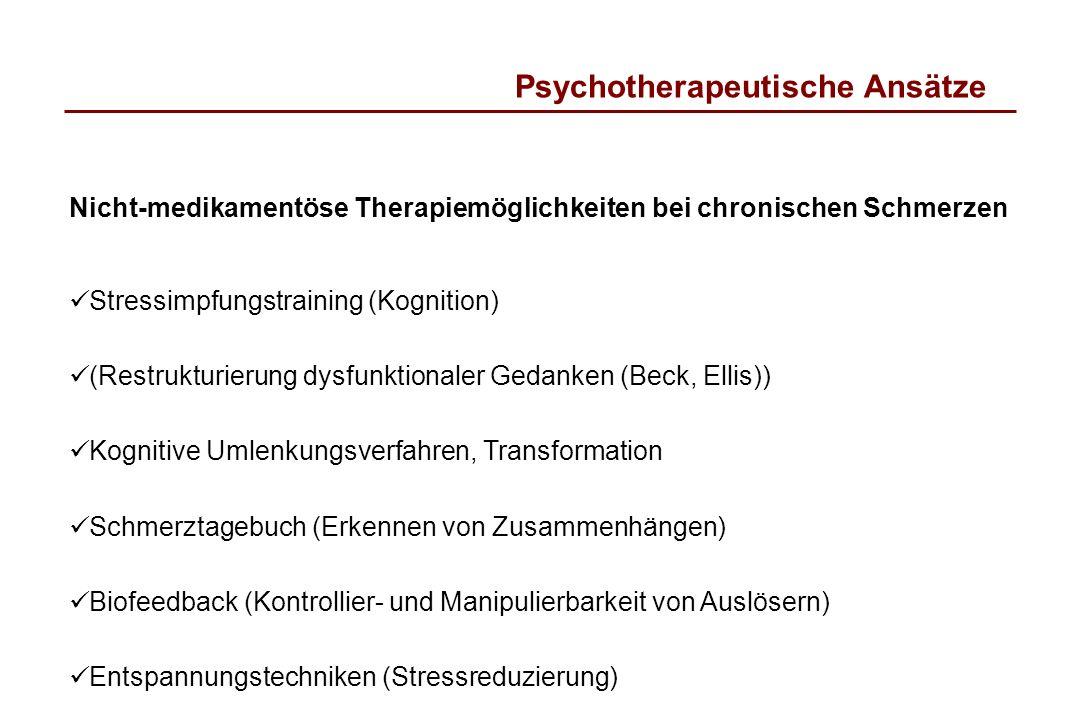 Psychotherapeutische Ansätze Nicht-medikamentöse Therapiemöglichkeiten bei chronischen Schmerzen Stressimpfungstraining (Kognition) (Restrukturierung
