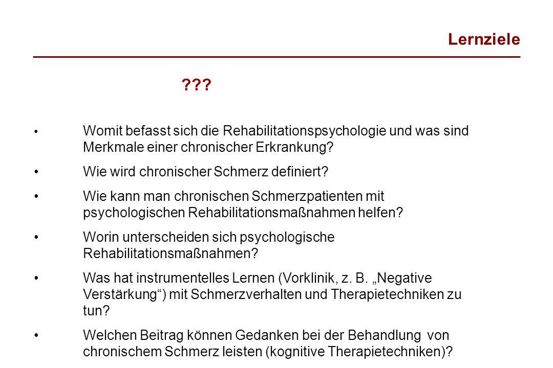 ??? Womit befasst sich die Rehabilitationspsychologie und was sind Merkmale einer chronischer Erkrankung? Wie wird chronischer Schmerz definiert? Wie