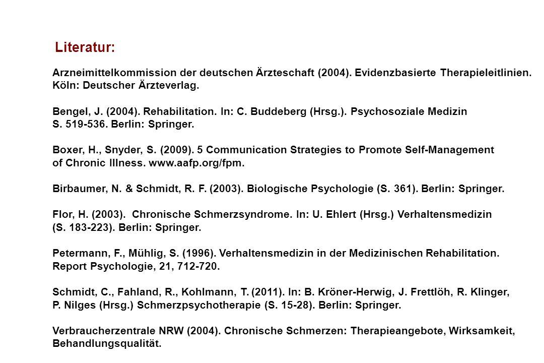 Literatur: Arzneimittelkommission der deutschen Ärzteschaft (2004). Evidenzbasierte Therapieleitlinien. Köln: Deutscher Ärzteverlag. Bengel, J. (2004)