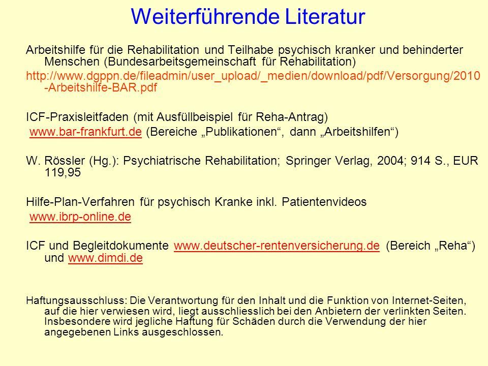 Weiterführende Literatur Arbeitshilfe für die Rehabilitation und Teilhabe psychisch kranker und behinderter Menschen (Bundesarbeitsgemeinschaft für Re