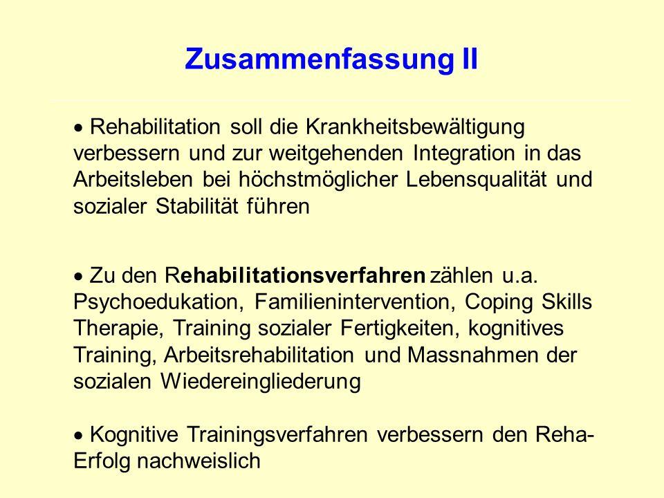 Zusammenfassung II Rehabilitation soll die Krankheitsbewältigung verbessern und zur weitgehenden Integration in das Arbeitsleben bei höchstmöglicher L