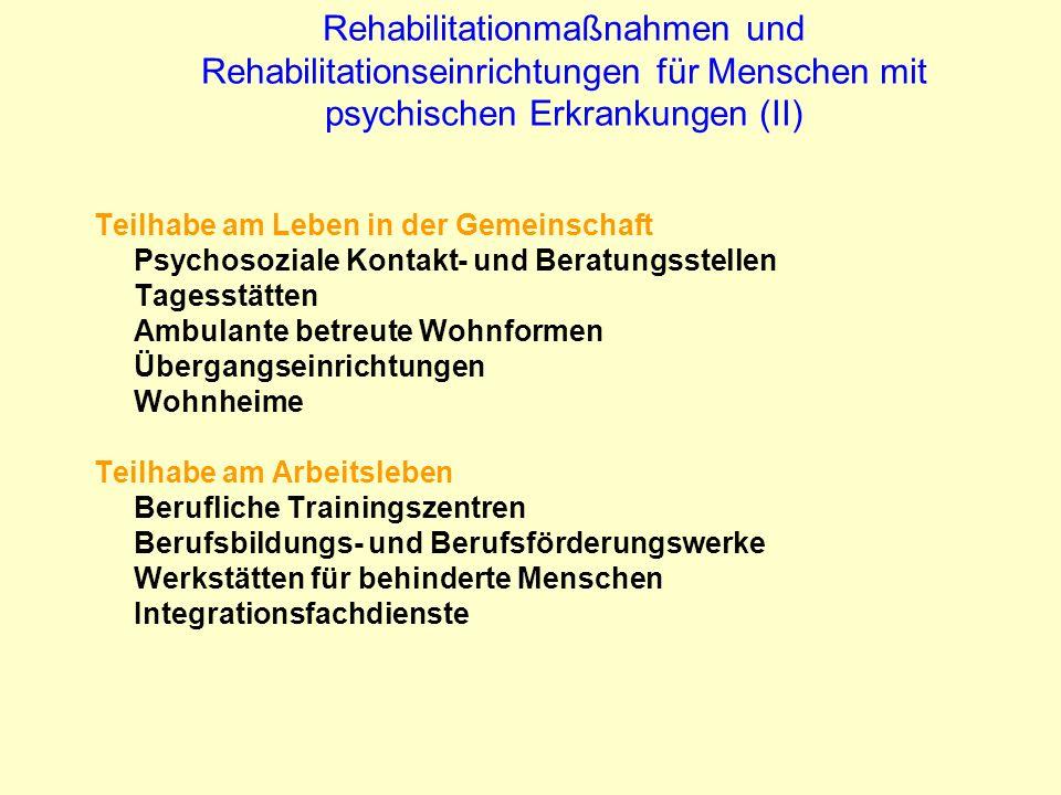 Rehabilitationmaßnahmen und Rehabilitationseinrichtungen für Menschen mit psychischen Erkrankungen (II) Teilhabe am Leben in der Gemeinschaft Psychoso
