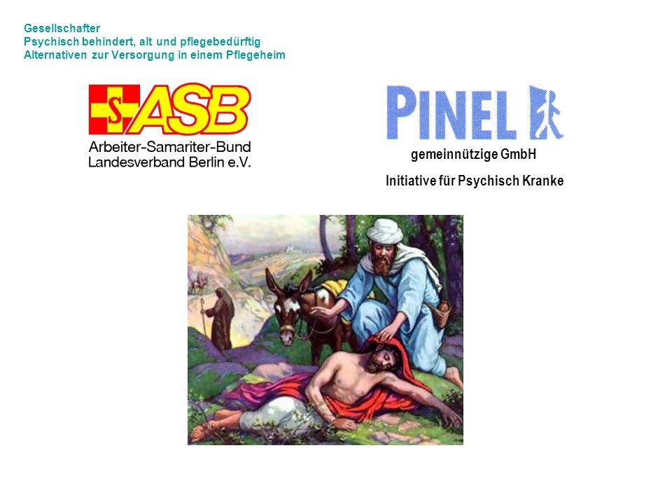 Gesellschafter Psychisch behindert, alt und pflegebedürftig Alternativen zur Versorgung in einem Pflegeheim gemeinnützige GmbH Initiative für Psychisc