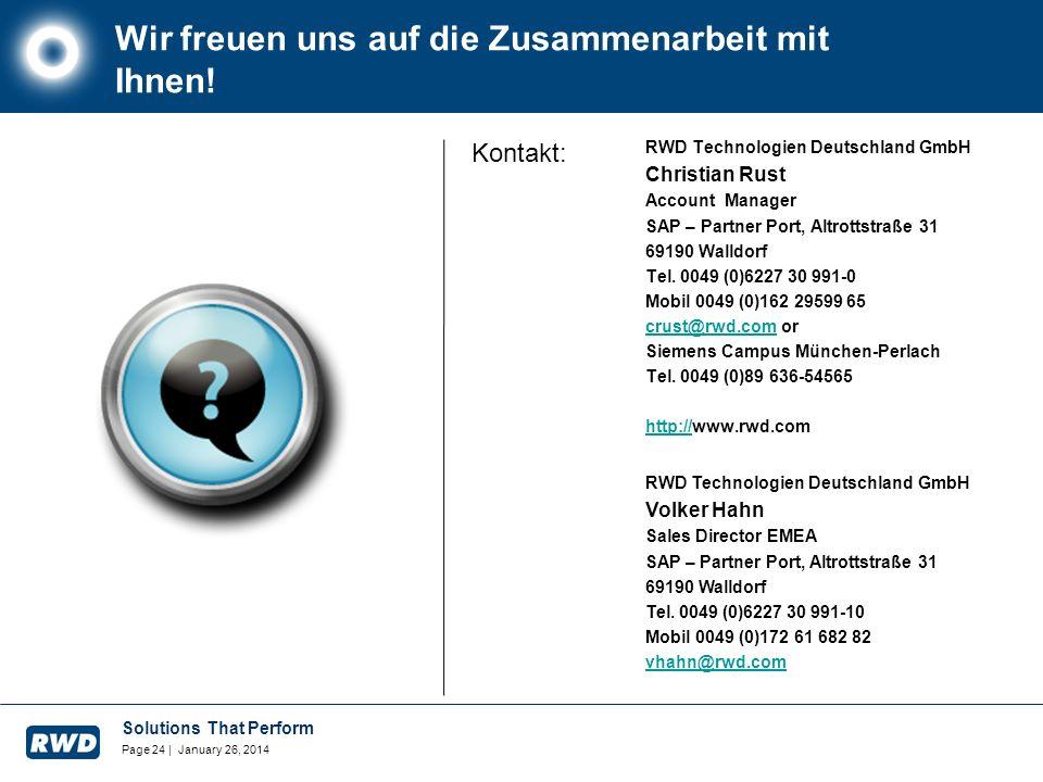 Solutions That Perform Page 24 | January 26, 2014 Wir freuen uns auf die Zusammenarbeit mit Ihnen! RWD Technologien Deutschland GmbH Christian Rust Ac