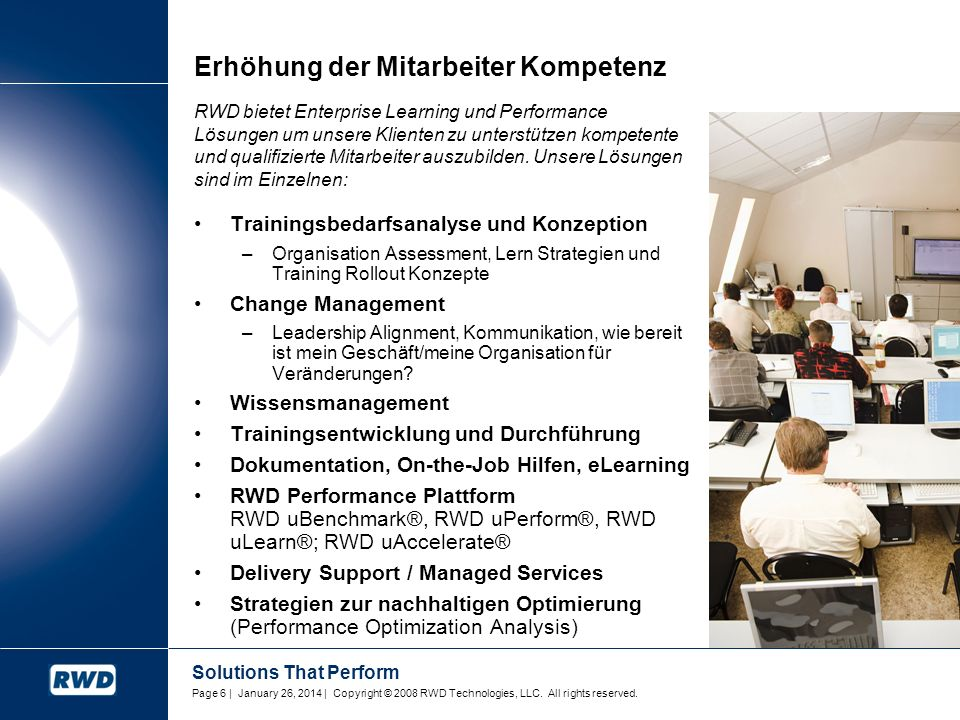Solutions That Perform Page 17 | January 26, 2014 © SAP 2007 / Standard SPP V2 – deutsch - Page 17 SAP ECC / HCM Mitarbeiterentwicklung Leistungsbewertung Talent-Management Organisations- Management PACE (Skills-Profile) SAP Learning Solution Learning Management- System Definition der Kurse Ausrollen der Lernobjekte Bildungs-Controlling Training History Adobe Acrobat Connect Professional Virtueller Klassenraum SAP NetWeaver SAP Solution Manager Prozessdefinition Change Management Projektdokumentation OSS für SPP / SPC Portal, Employee Self Service SAP Productivity Pak / Composer CORE: Erstellen der Dokumente und Lern- objekte (Autoren-Tool, Rapid E-Learning) Verwalten der Dokumente und Lernobjekte Collaboration / Workflow SAP Enterprise Modeling Applications by IDS (ARIS) Intranet Individueller Ausbildungsplan Anpassen der Skills-Datenbank Grundlage für Dokumen- tation und Lernobjekte Kontextsensitive Hilfe Kurse Publizieren der Web-Seiten SAP Solution Manager Adapter für SAP Productivity Pak SAP Enterprise Learning Landscape