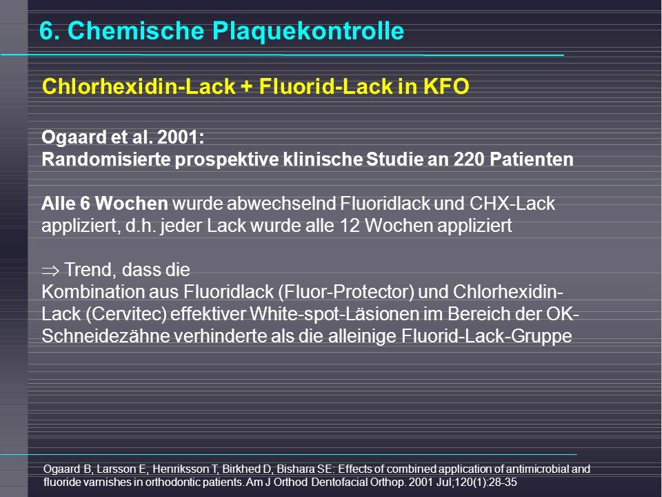 Grundregel bei chemischer Plaquekontrolle und MB chemische Plaquekontrolle nur effektiv bei kurzen Applikationsintervallen sind allein durch Fluoridlack / CHX-Lack-Applikation bei HZA / KFO organisatorisch nicht realisierbar ergänzende häusliche Anwendungen (Fluorid: z.B.
