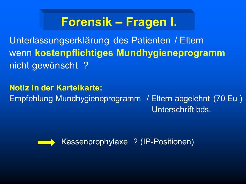 Haftung für Schmelzdefekte Verantwortung liegt nur dann beim Patient wenn Folgende Dokumentation nachweisbar ist: - individualisierte Aufklärung (Arzt