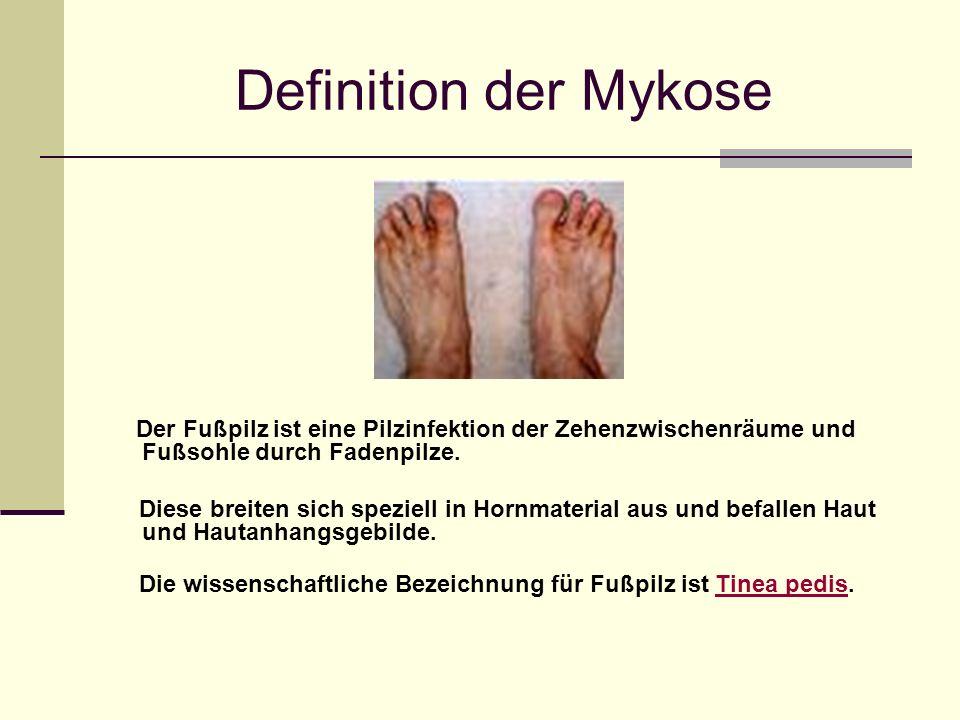 Inhaltsverzeichnis Definition der Mykose ( Fußpilz ) Infektionsweg Behandlung