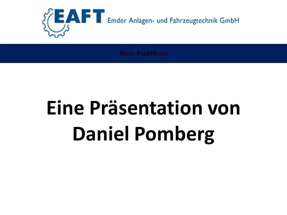 Mein Praktikum Eine Präsentation von Daniel Pomberg