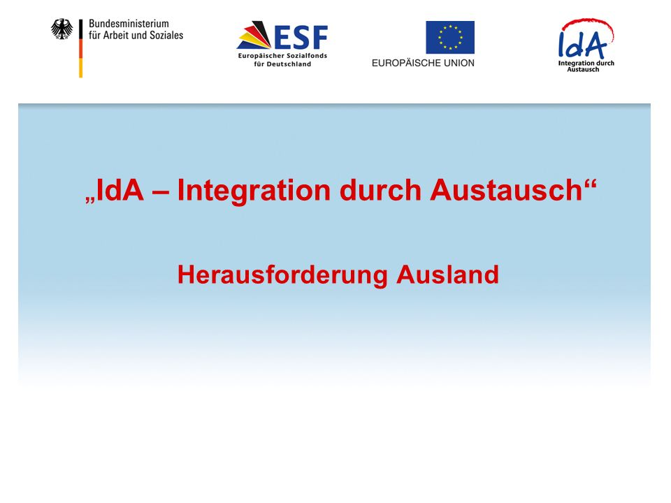 IdA – Integration durch Austausch Herausforderung Ausland