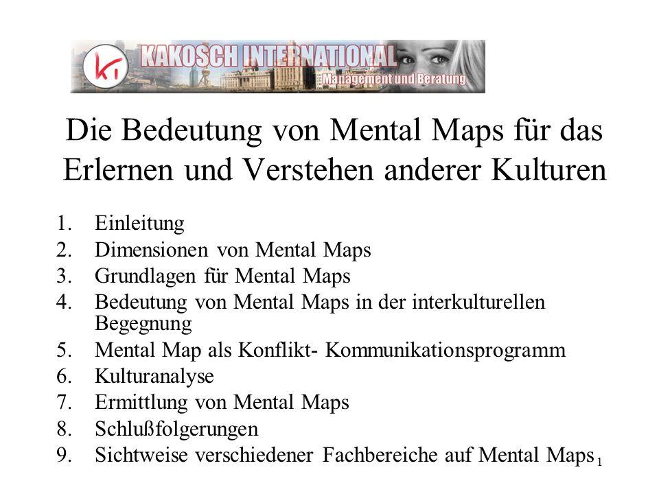 1 Die Bedeutung von Mental Maps für das Erlernen und Verstehen anderer Kulturen 1.Einleitung 2.Dimensionen von Mental Maps 3.Grundlagen für Mental Map