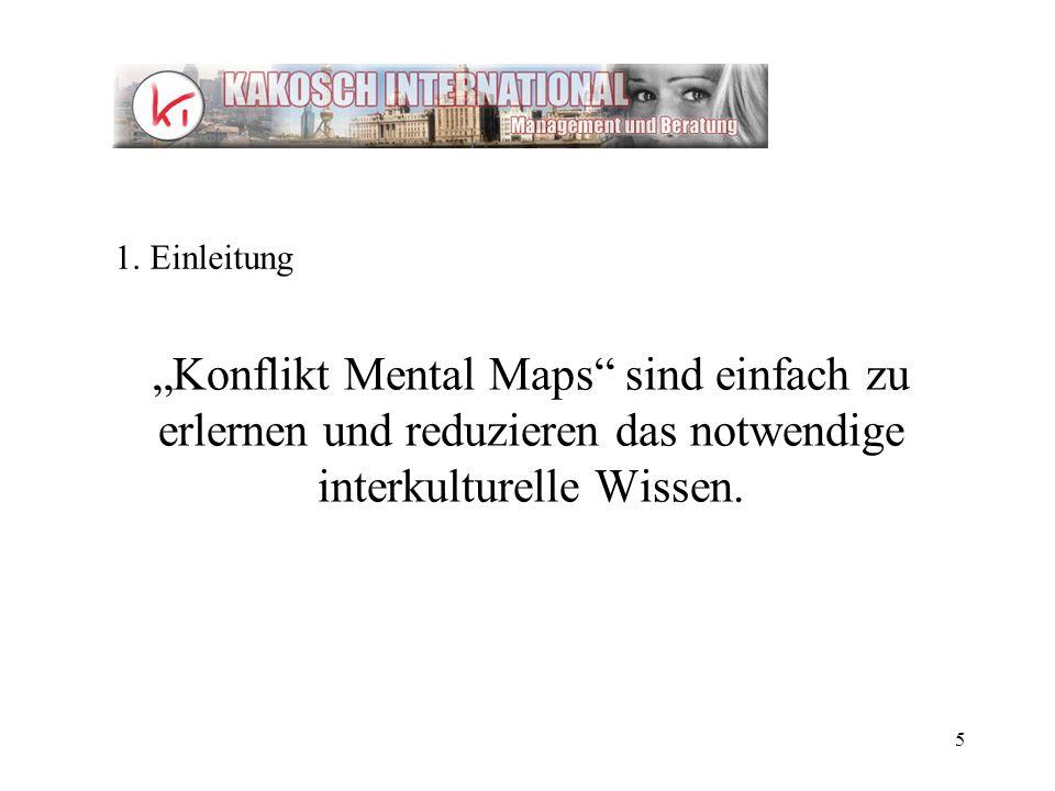 5 Konflikt Mental Maps sind einfach zu erlernen und reduzieren das notwendige interkulturelle Wissen. 1. Einleitung