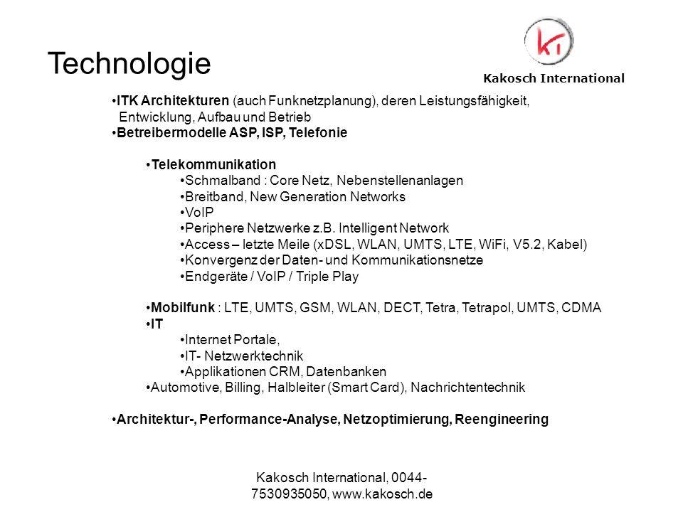 Kakosch International, 0044- 7530935050, www.kakosch.de Kakosch International ITK Architekturen (auch Funknetzplanung), deren Leistungsfähigkeit, Entw