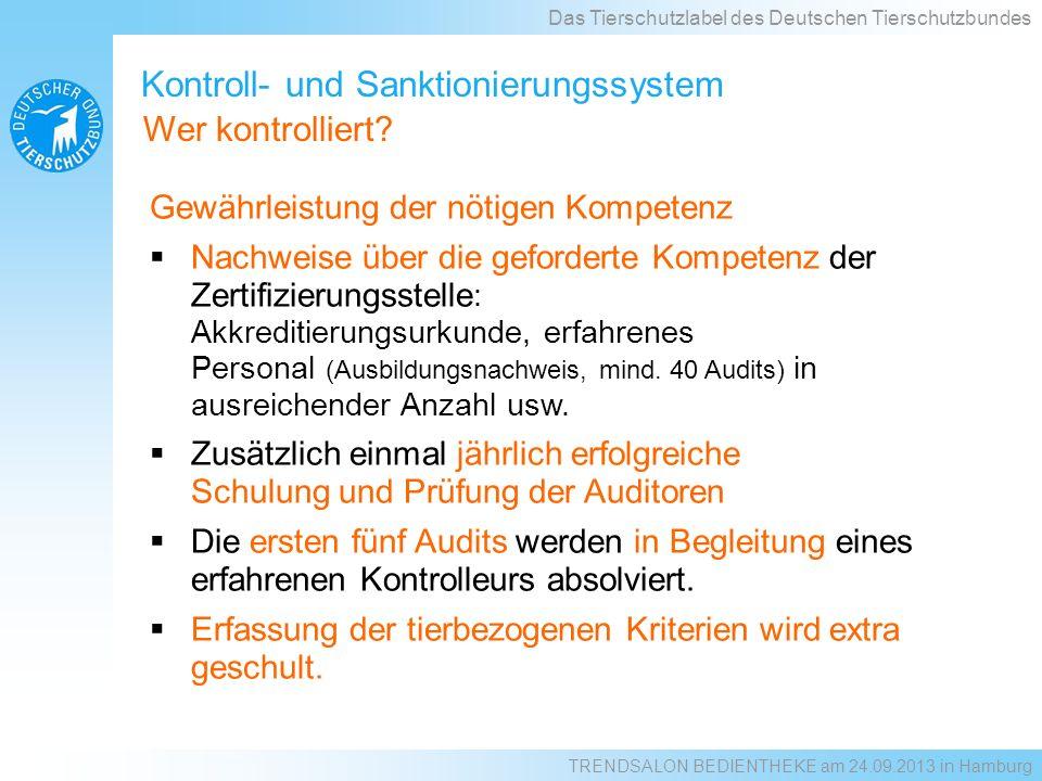 Gewährleistung der nötigen Kompetenz Nachweise über die geforderte Kompetenz der Zertifizierungsstelle : Akkreditierungsurkunde, erfahrenes Personal (Ausbildungsnachweis, mind.