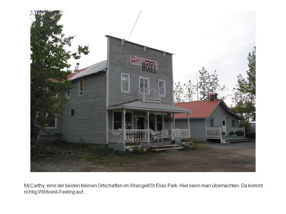 McCarthy, eine der beiden kleinen Ortschaften im Wrangell/St.Elias Park.