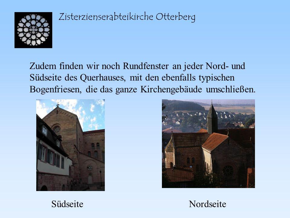 Zisterzienserabteikirche Otterberg Zudem finden wir noch Rundfenster an jeder Nord- und Südseite des Querhauses, mit den ebenfalls typischen Bogenfrie