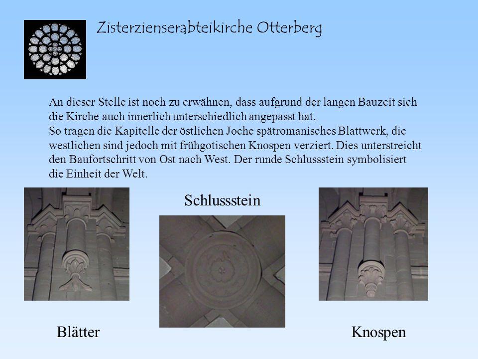 Zisterzienserabteikirche Otterberg An dieser Stelle ist noch zu erwähnen, dass aufgrund der langen Bauzeit sich die Kirche auch innerlich unterschiedl