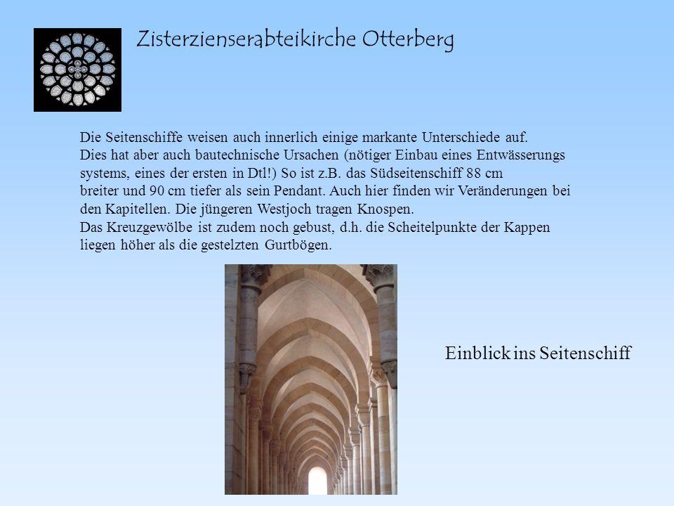 Zisterzienserabteikirche Otterberg Die Seitenschiffe weisen auch innerlich einige markante Unterschiede auf. Dies hat aber auch bautechnische Ursachen