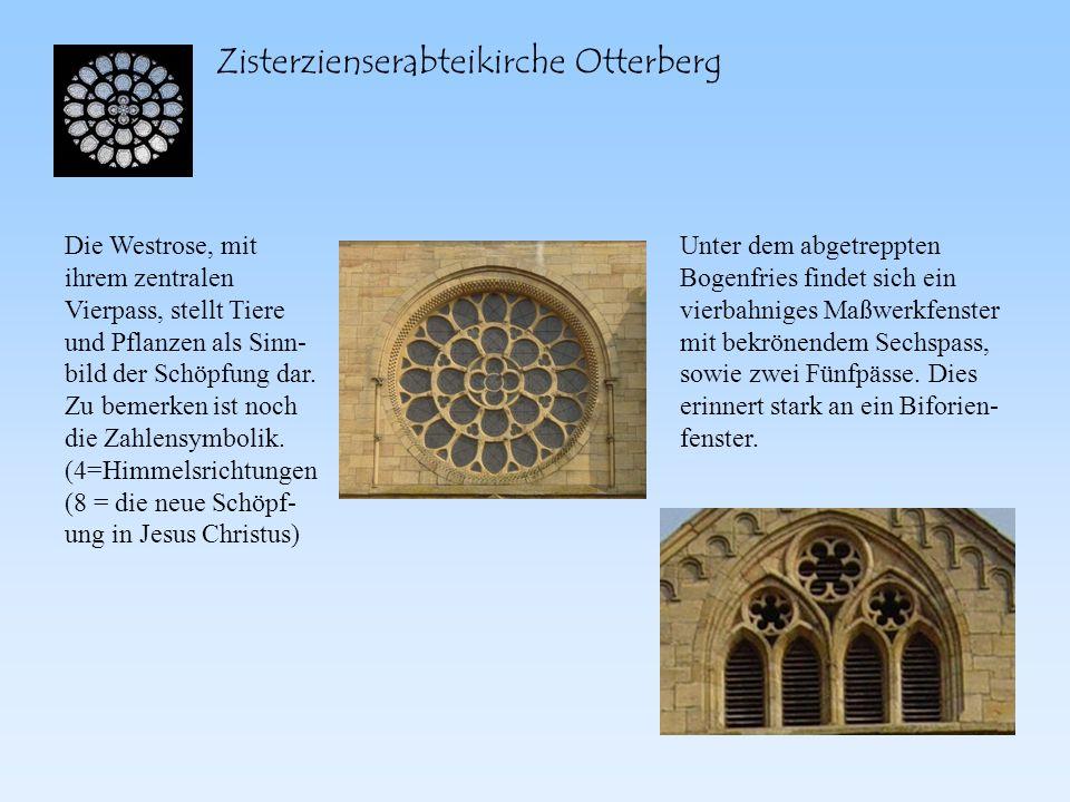 Zisterzienserabteikirche Otterberg Die Westrose, mit ihrem zentralen Vierpass, stellt Tiere und Pflanzen als Sinn- bild der Schöpfung dar. Zu bemerken