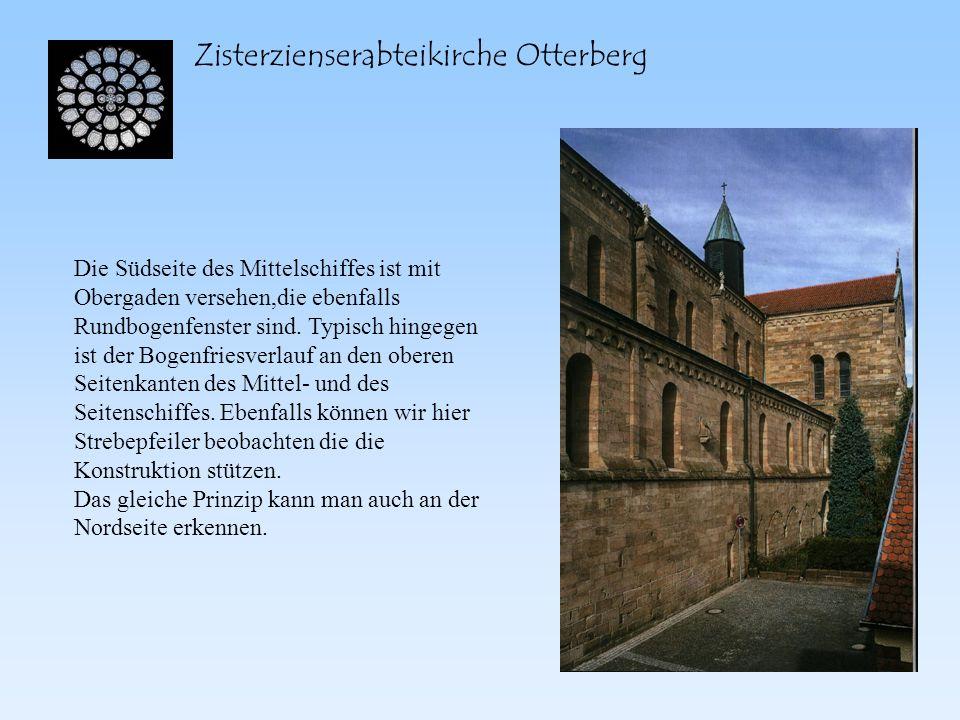 Zisterzienserabteikirche Otterberg Die Südseite des Mittelschiffes ist mit Obergaden versehen,die ebenfalls Rundbogenfenster sind. Typisch hingegen is
