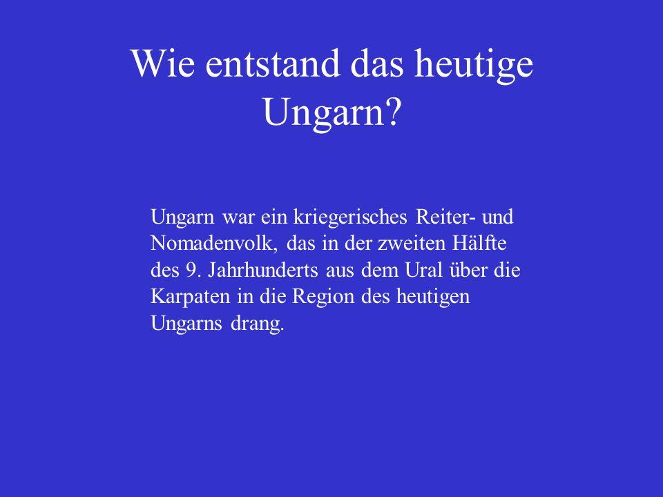 Ungarn war ein kriegerisches Reiter- und Nomadenvolk, das in der zweiten Hälfte des 9. Jahrhunderts aus dem Ural über die Karpaten in die Region des h