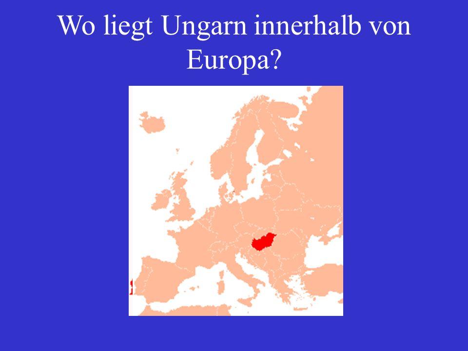 Wo liegt Ungarn innerhalb von Europa?