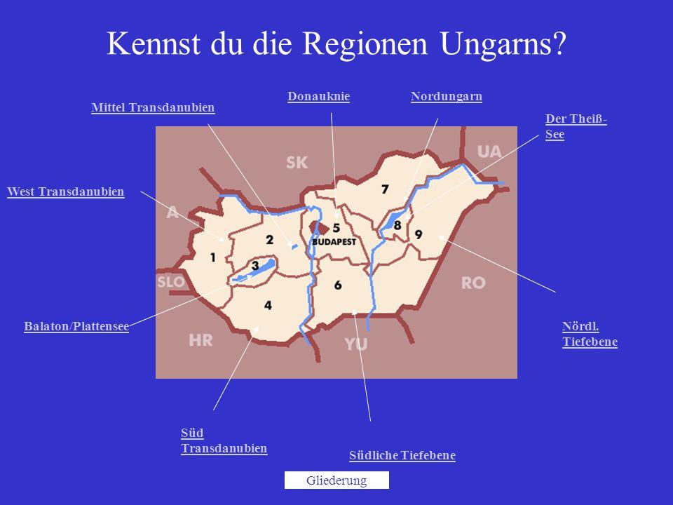 West Transdanubien Mittel Transdanubien Balaton/Plattensee Süd Transdanubien Donauknie Südliche Tiefebene Nordungarn Der Theiß- See Nördl. Tiefebene K