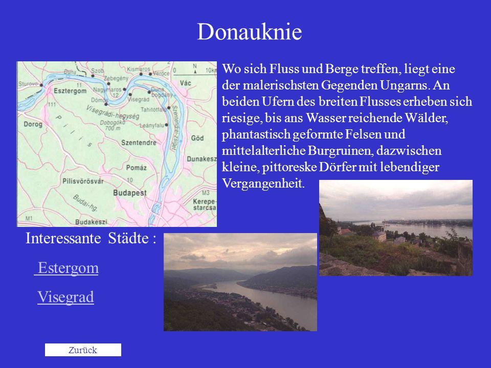 Donauknie Wo sich Fluss und Berge treffen, liegt eine der malerischsten Gegenden Ungarns. An beiden Ufern des breiten Flusses erheben sich riesige, bi