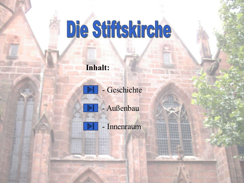 Inhaltsverzeichnis Die Stiftskirche ist ein gotisches Bauwerk.