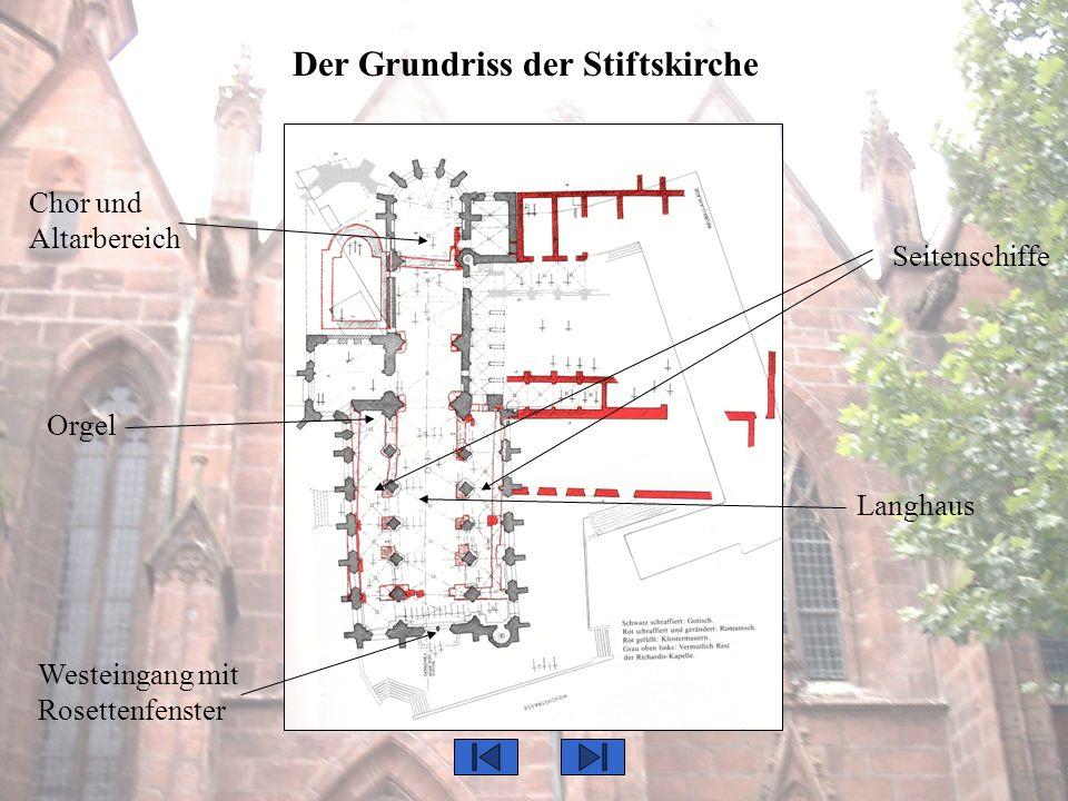 Westeingang mit Rosettenfenster Chor und Altarbereich Langhaus Seitenschiffe Orgel Der Grundriss der Stiftskirche