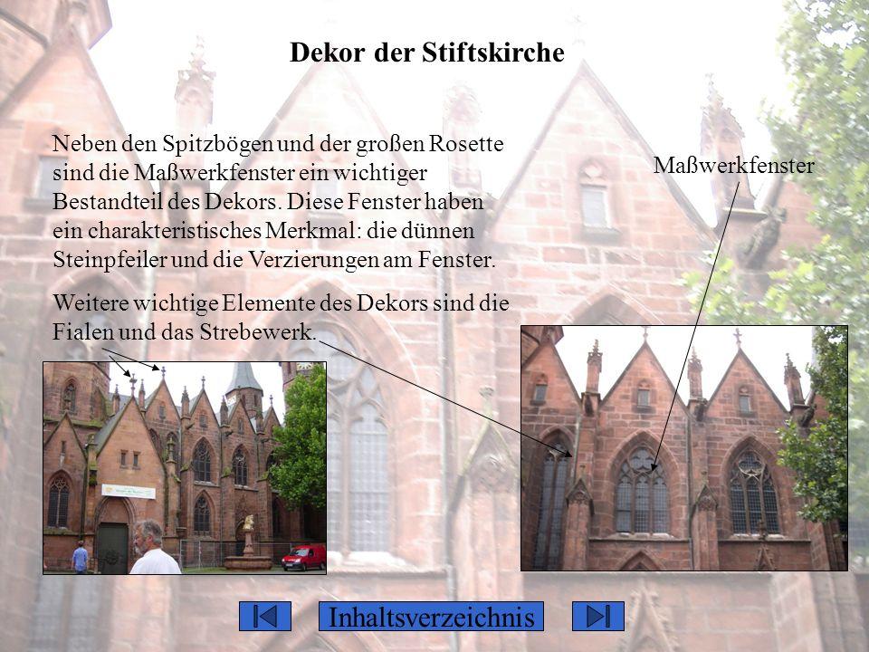 Dekor der Stiftskirche Neben den Spitzbögen und der großen Rosette sind die Maßwerkfenster ein wichtiger Bestandteil des Dekors. Diese Fenster haben e