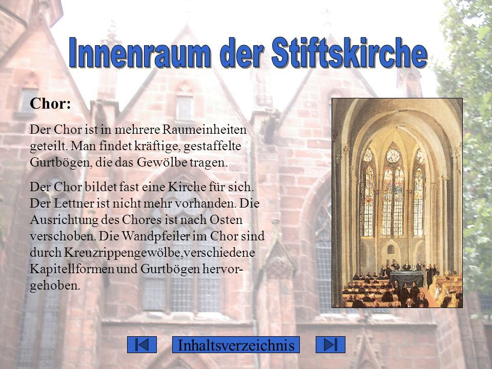 Chor: Der Chor ist in mehrere Raumeinheiten geteilt. Man findet kräftige, gestaffelte Gurtbögen, die das Gewölbe tragen. Der Chor bildet fast eine Kir