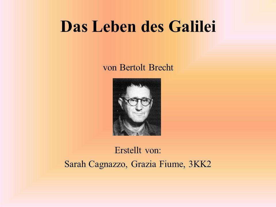 Das Leben des Galilei von Bertolt Brecht Erstellt von: Sarah Cagnazzo, Grazia Fiume, 3KK2
