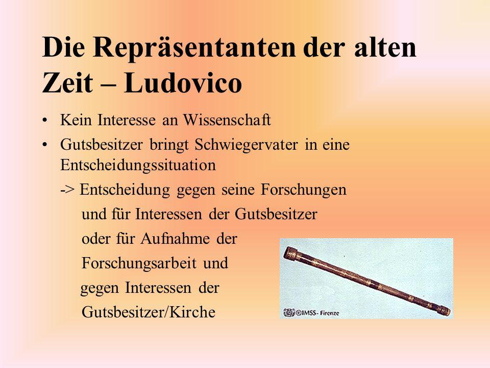 Die Repräsentanten der alten Zeit – Ludovico Kein Interesse an Wissenschaft Gutsbesitzer bringt Schwiegervater in eine Entscheidungssituation -> Entsc