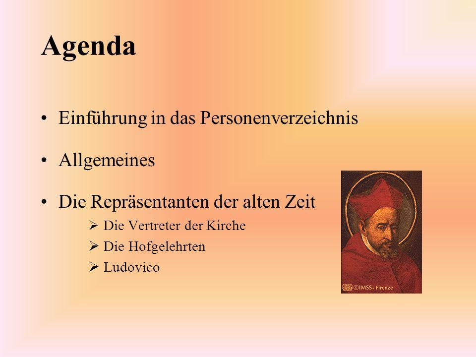 Agenda (2) Die Repräsentanten der neuen Zeit Galilei Andrea Sarti Federzoni Vanni Der kleine Mönch
